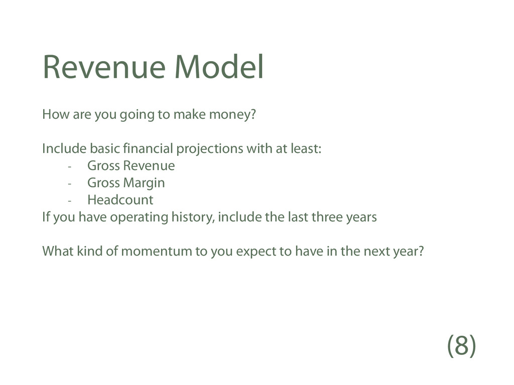 Revenue Model How are you going to make money? ...