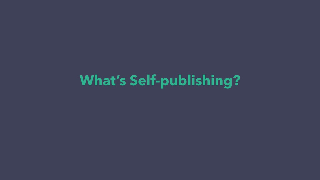 What's Self-publishing?