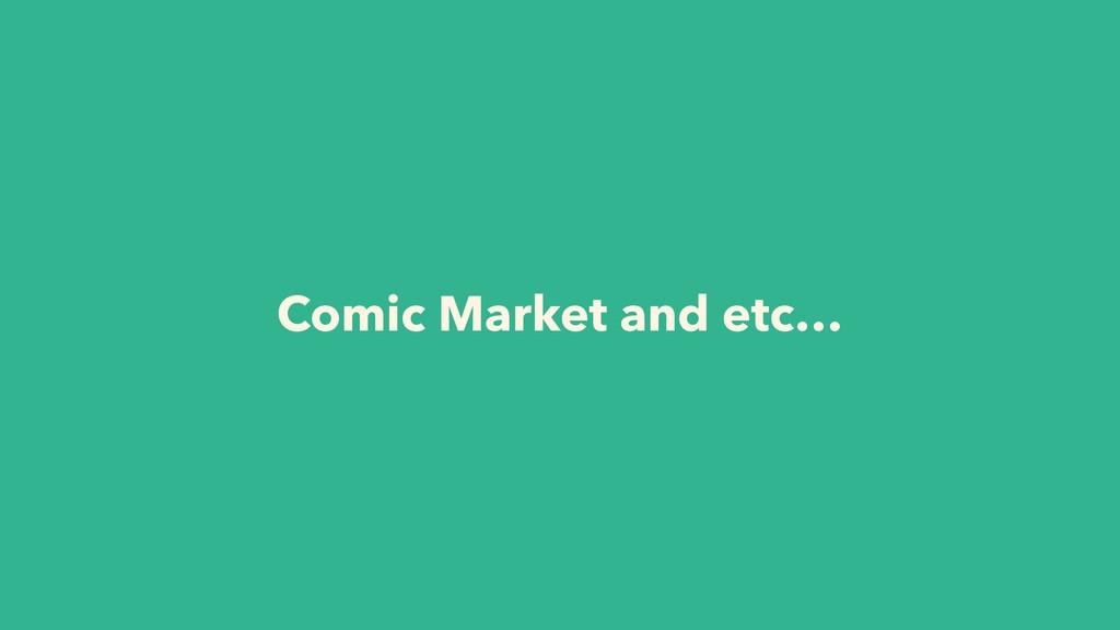 Comic Market and etc…