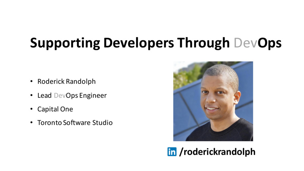 Supporting Developers Through DevOps • Roderick...