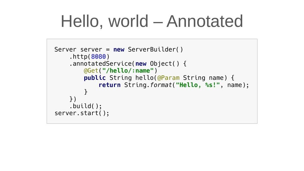 Hello, world – Annotated Server server = new Se...