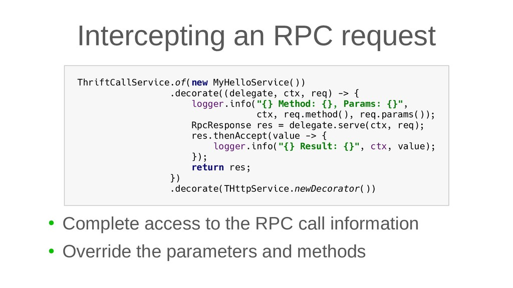 Intercepting an RPC request ● Complete access t...
