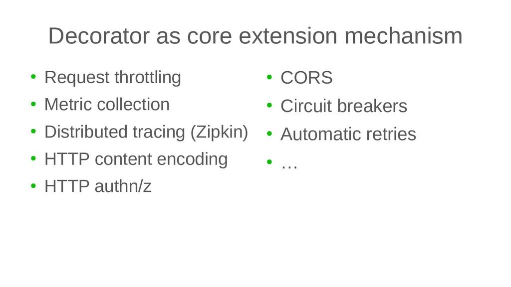 Decorator as core extension mechanism ● Request...