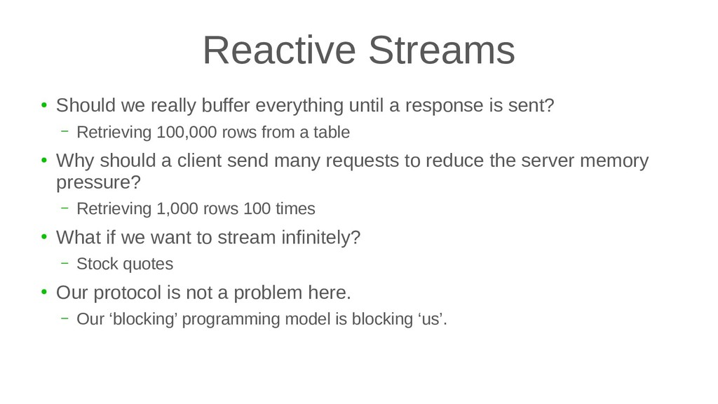 Reactive Streams ● Should we really buffer ever...