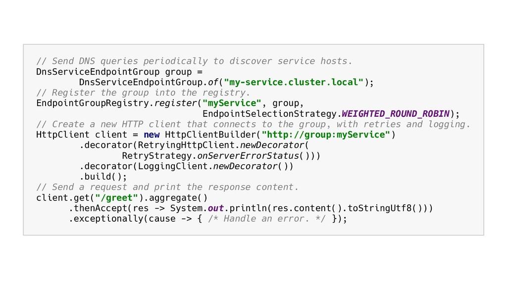 // Send DNS queries periodically to discover se...