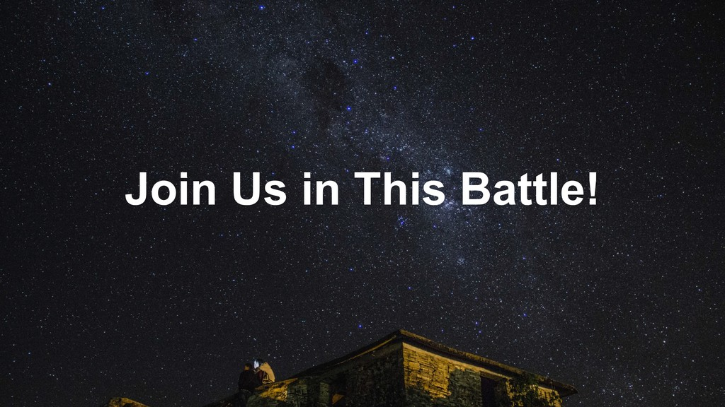 Join Us in This Battle!