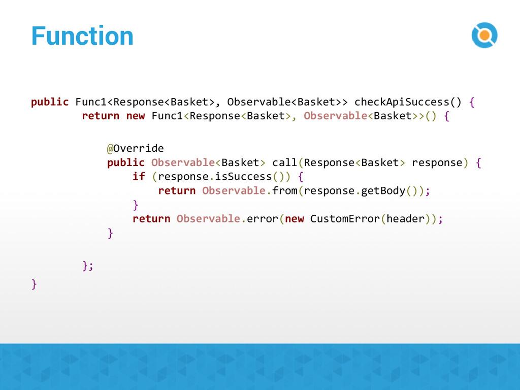 Function public Func1<Response<Basket>, Observa...