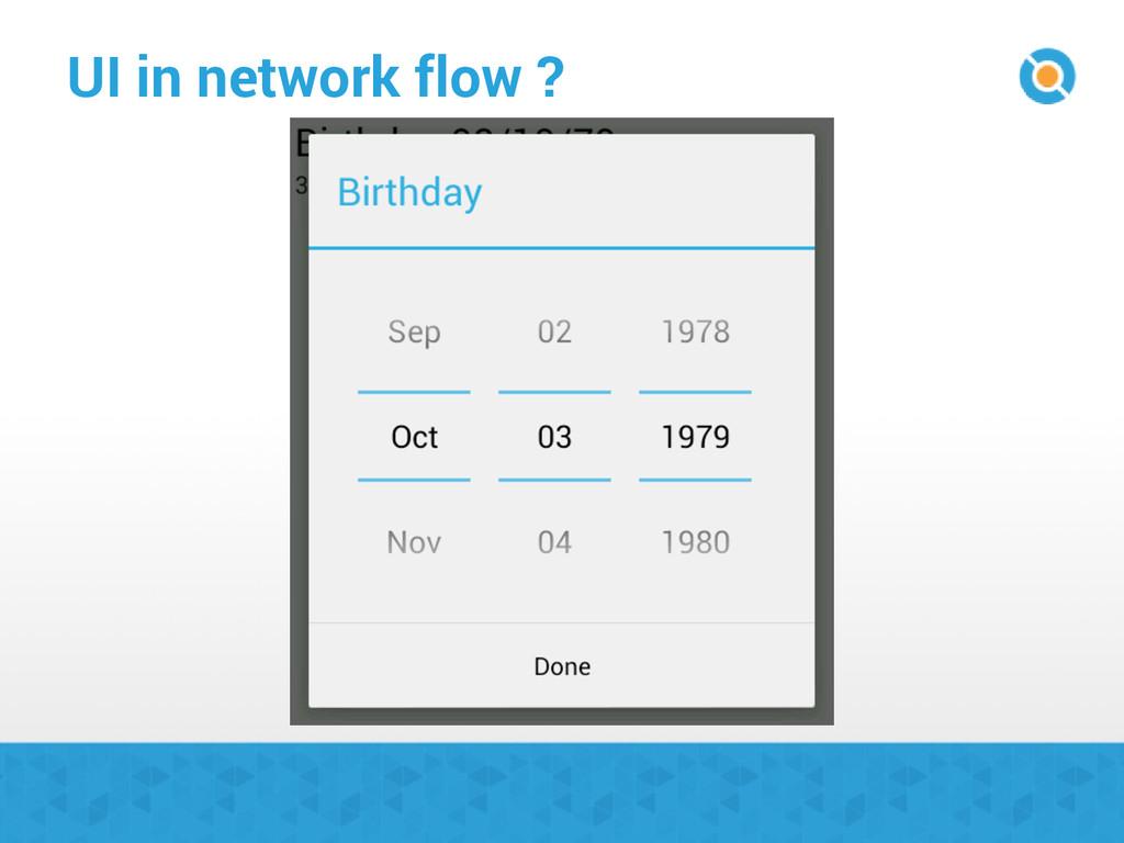 UI in network flow ?