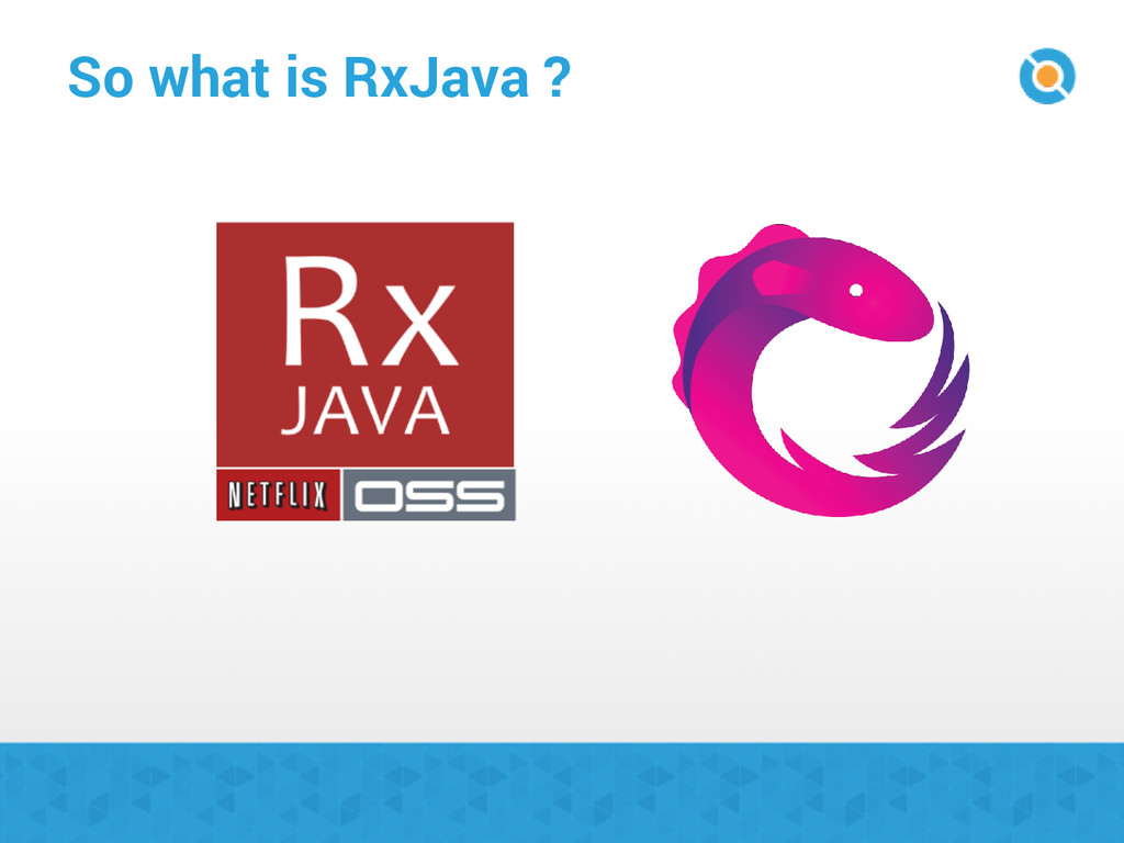 So what is RxJava ?