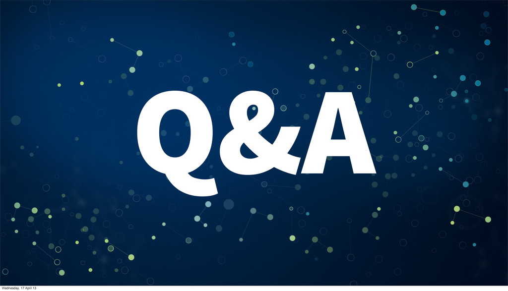Q&A Wednesday, 17 April 13