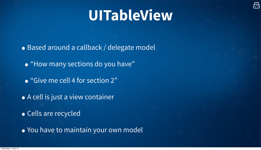 UITableView • Based around a callback / delegat...
