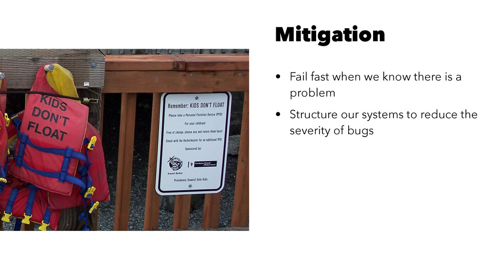 Mitigation • Fail fast when we know there is a ...