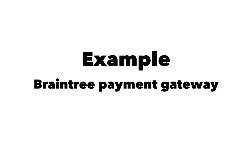 Example Braintree payment gateway