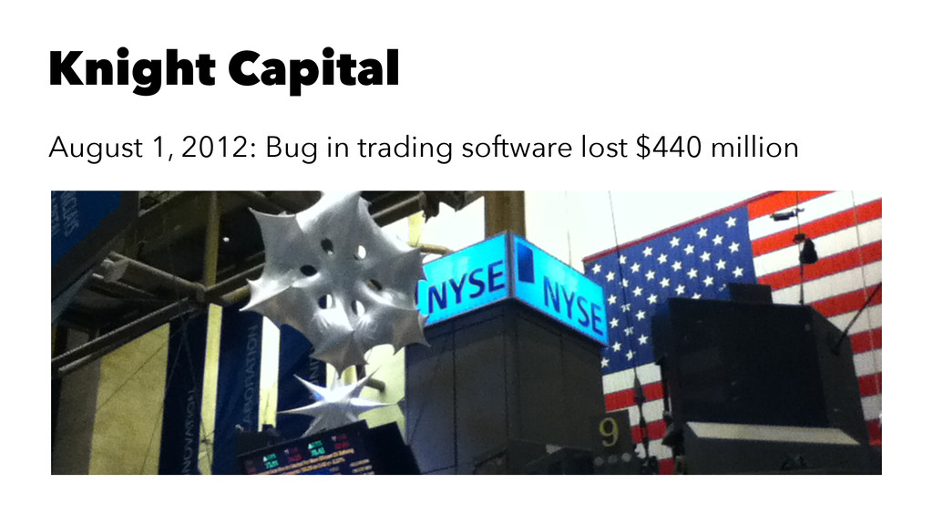 Knight Capital August 1, 2012: Bug in trading s...