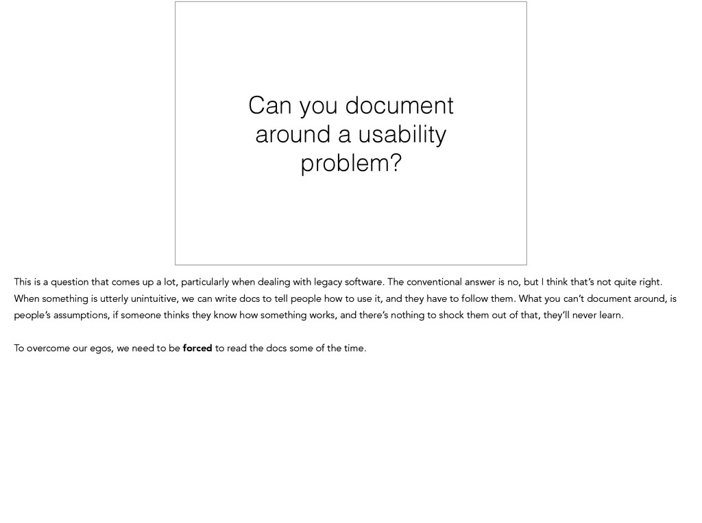 Can you document around a usability problem? Th...