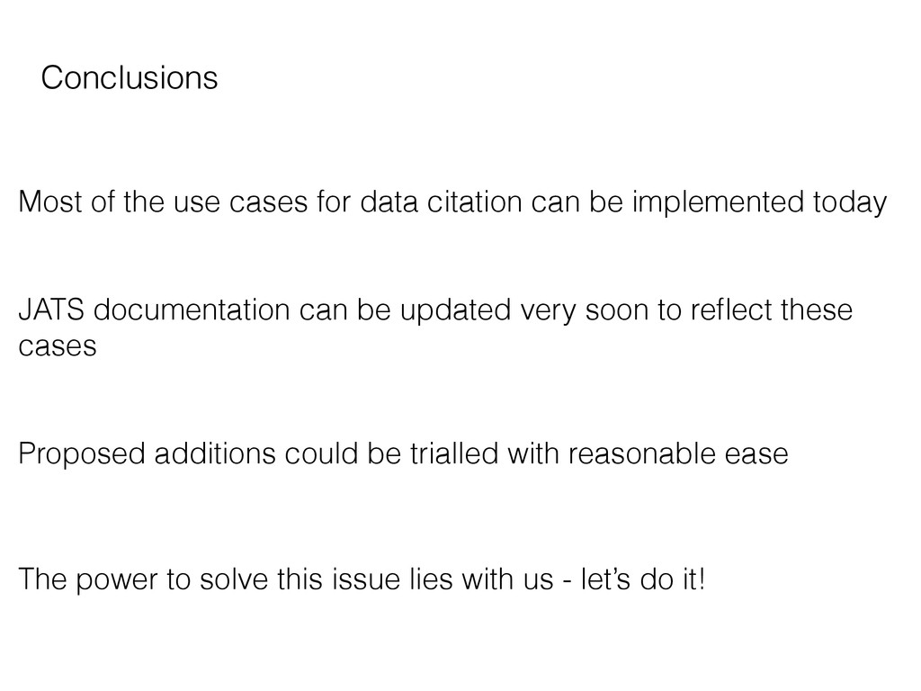 Conclusions Most of the use cases for data cita...