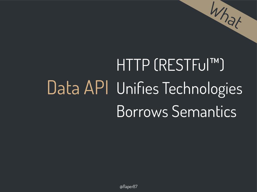 @flaper87 Data API HTTP (RESTFul™) Unifies Tech...