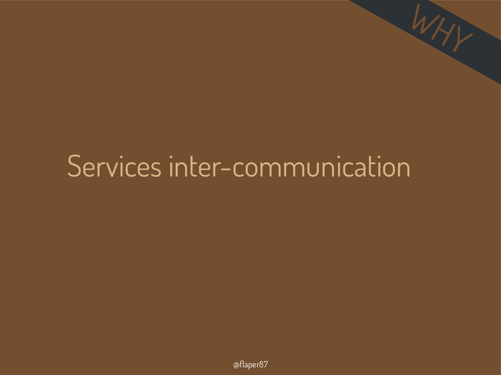 @flaper87 Services inter-communication