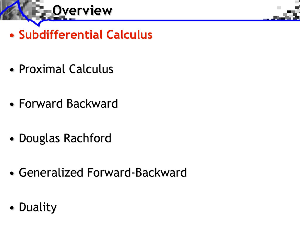Overview • Subdifferential Calculus • Proximal ...