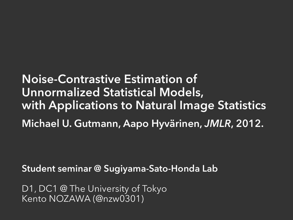 Noise-Contrastive Estimation of Unnormalized St...