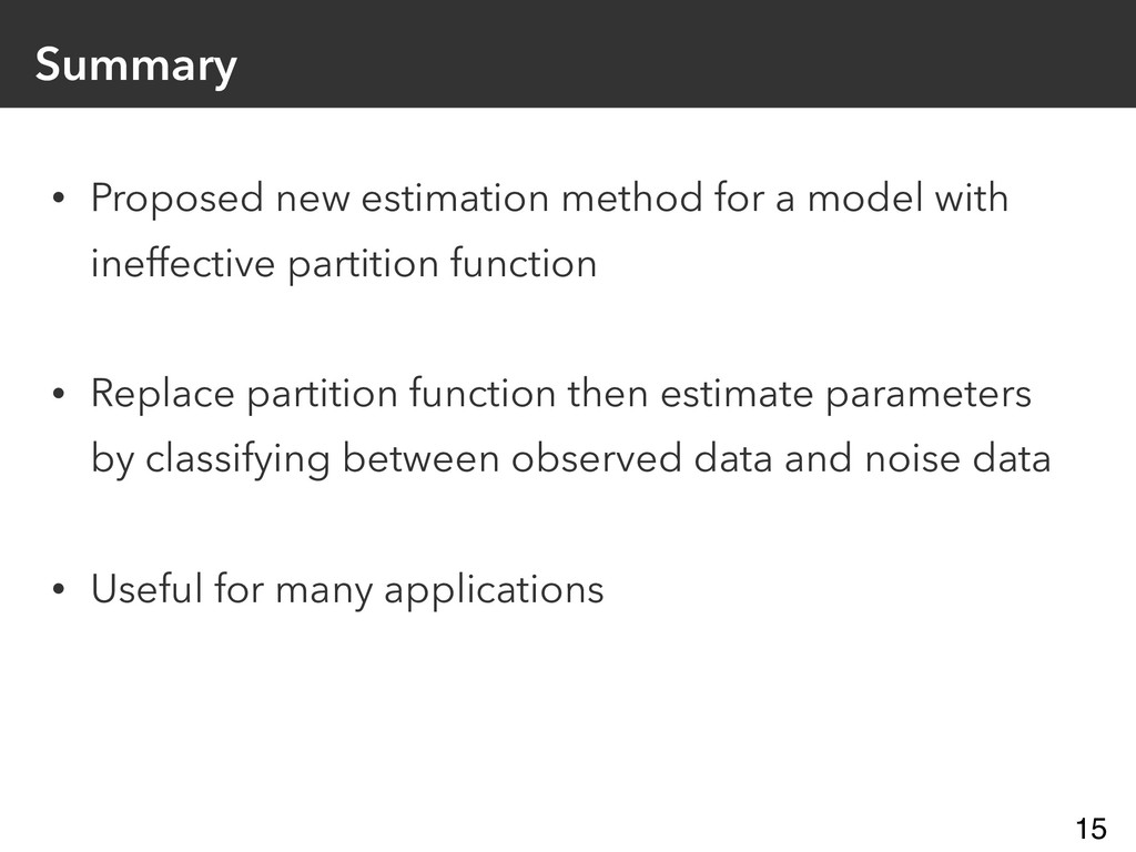 Summary • Proposed new estimation method for a ...