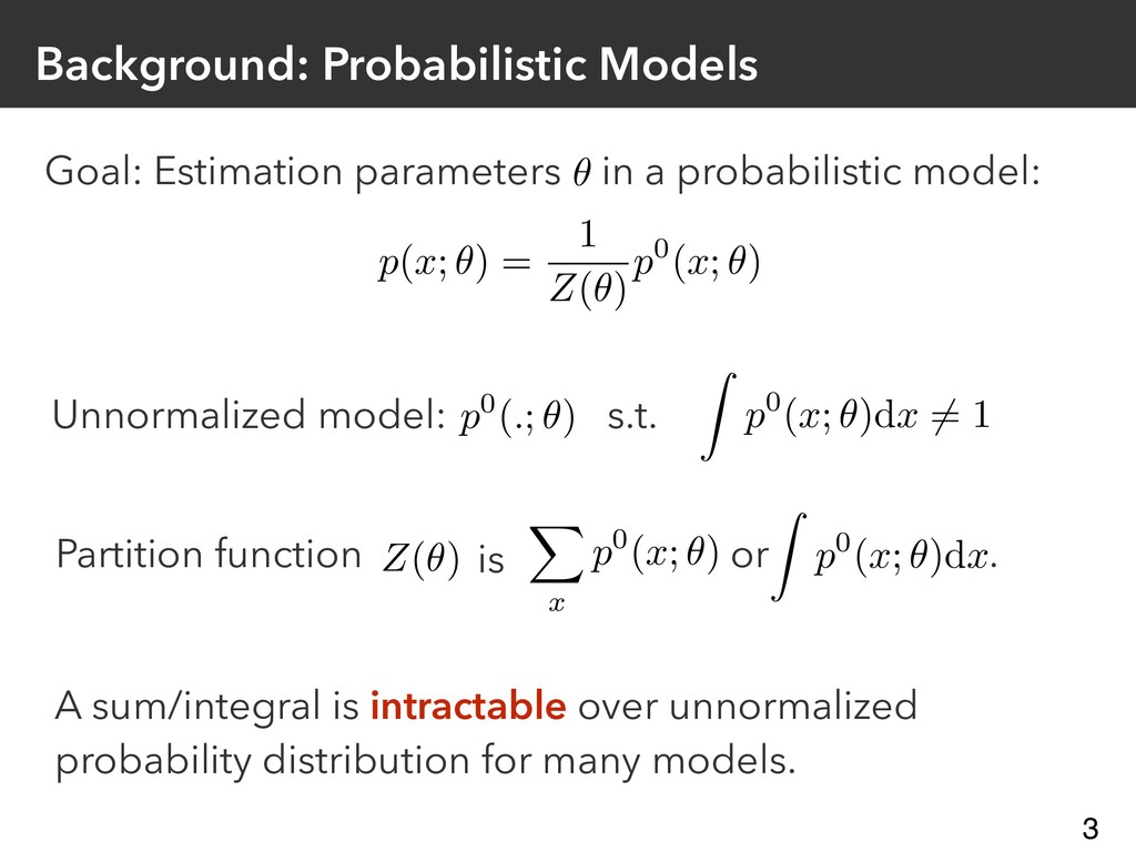 or . Z(✓) is A sum/integral is intractable over...