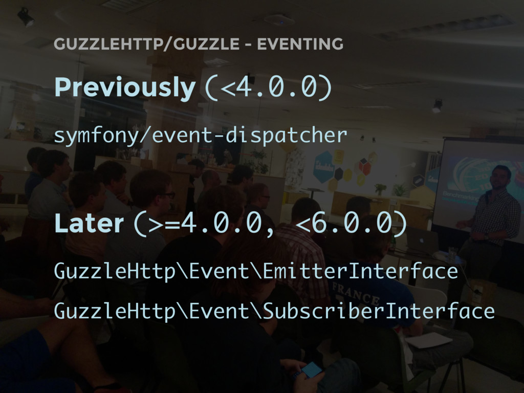 GUZZLEHTTP/GUZZLE - EVENTING Previously (<4.0.0...