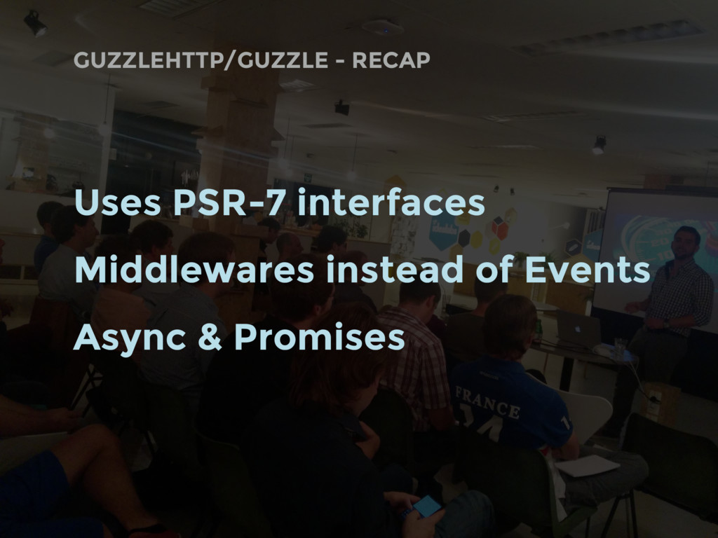 GUZZLEHTTP/GUZZLE - RECAP Uses PSR-7 interfaces...