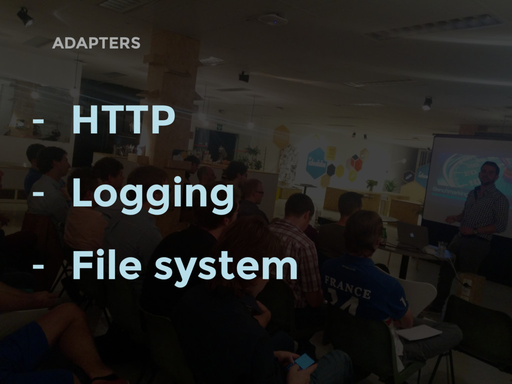 ADAPTERS - HTTP - Logging - File system