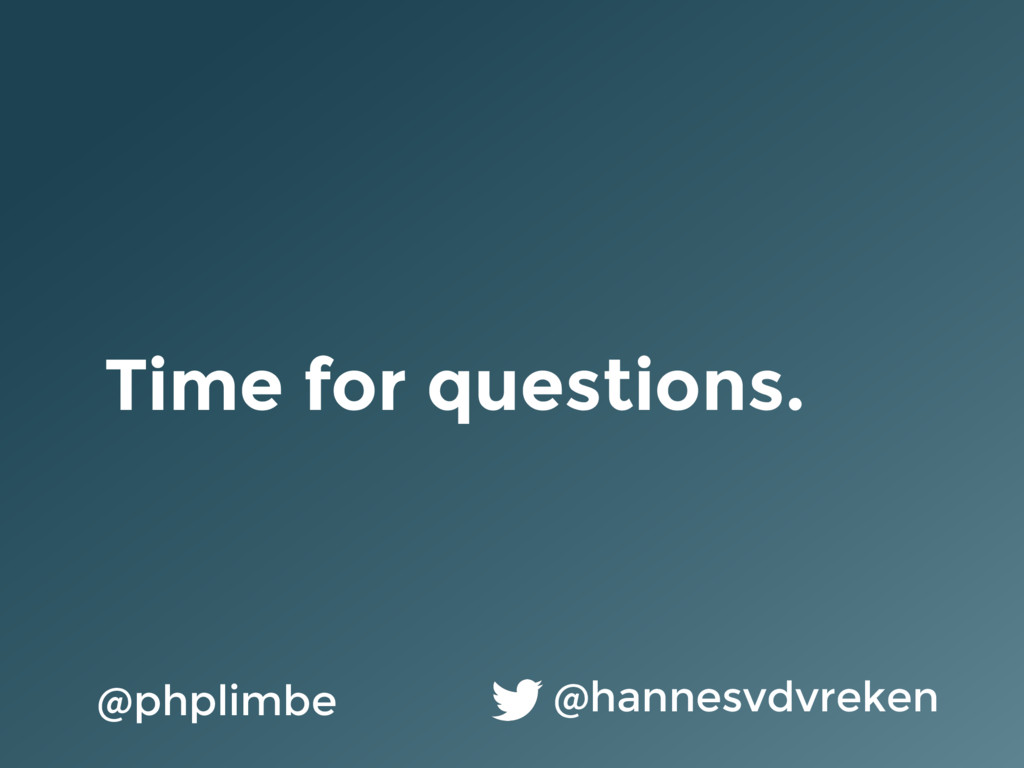 Time for questions. @hannesvdvreken @phplimbe