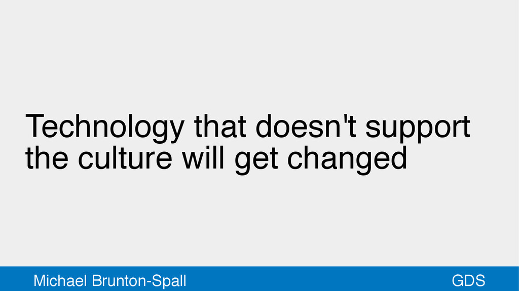 GDS Michael Brunton-Spall Technology that doesn...