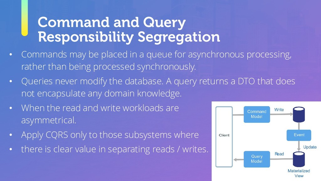 Command and Query Responsibility Segregation • ...