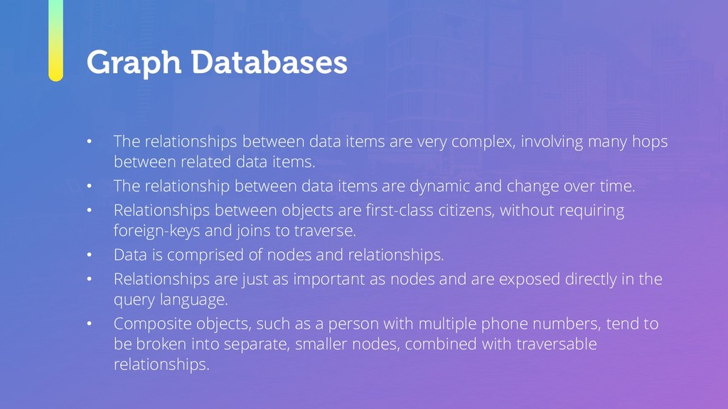 Graph Databases • The relationships between dat...