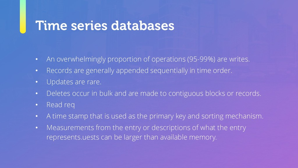Time series databases • An overwhelmingly propo...