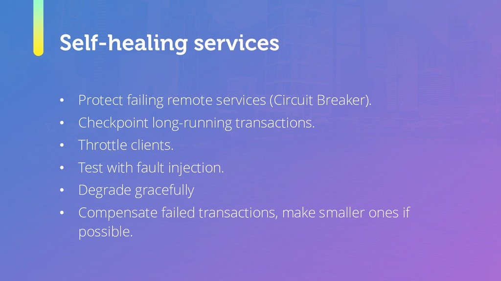 Self-healing services • Protect failing remote ...