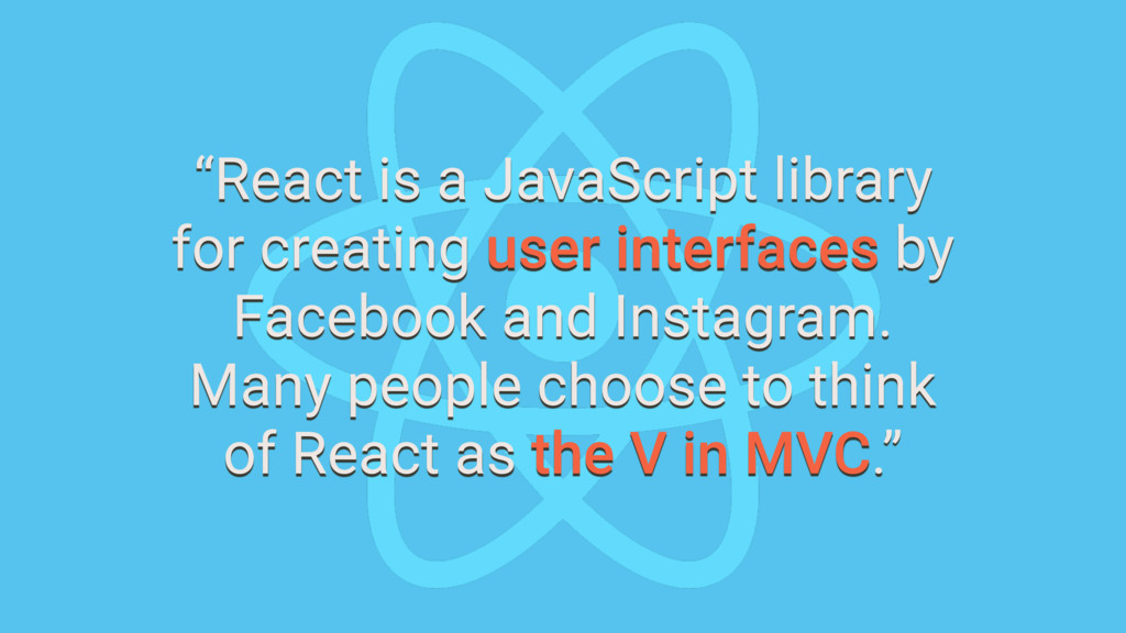 """React is a JavaScript library for creating use..."