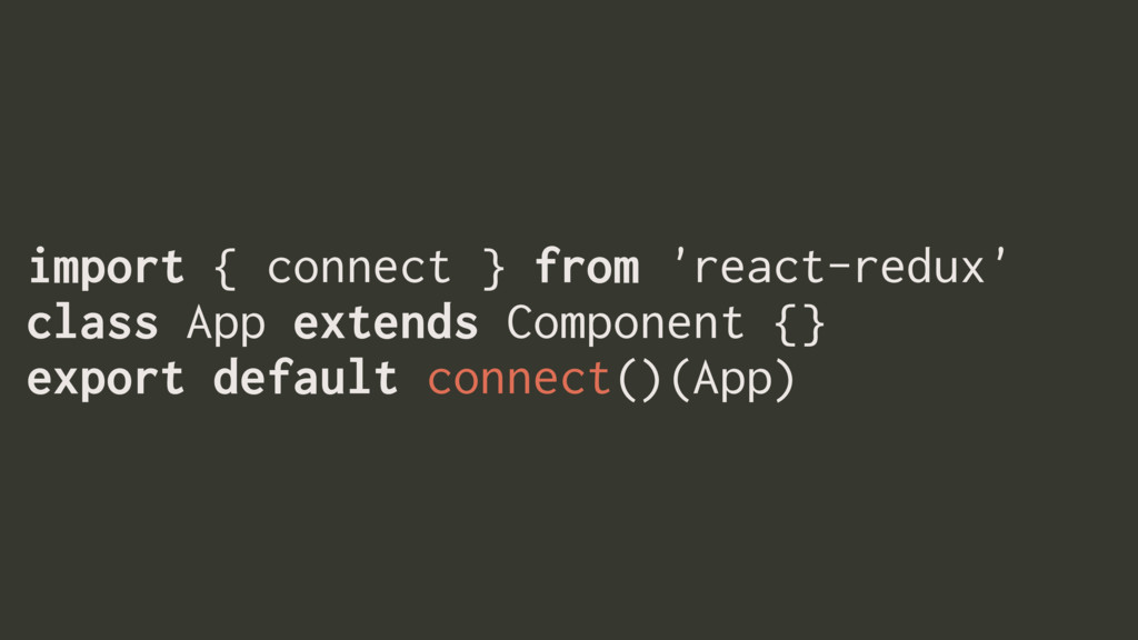 import { connect } from 'react-redux'