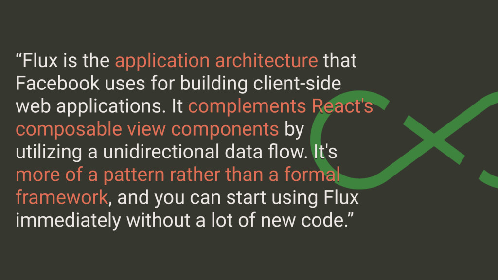 """Flux is the application architecture that Face..."