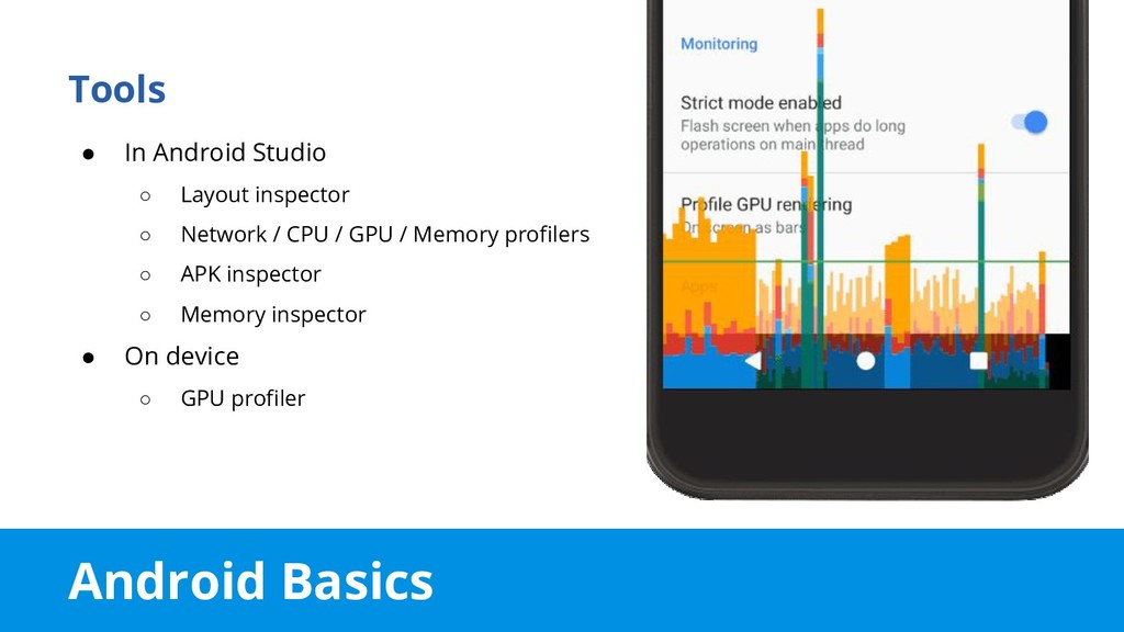 Android Basics Tools ● In Android Studio ○ Layo...