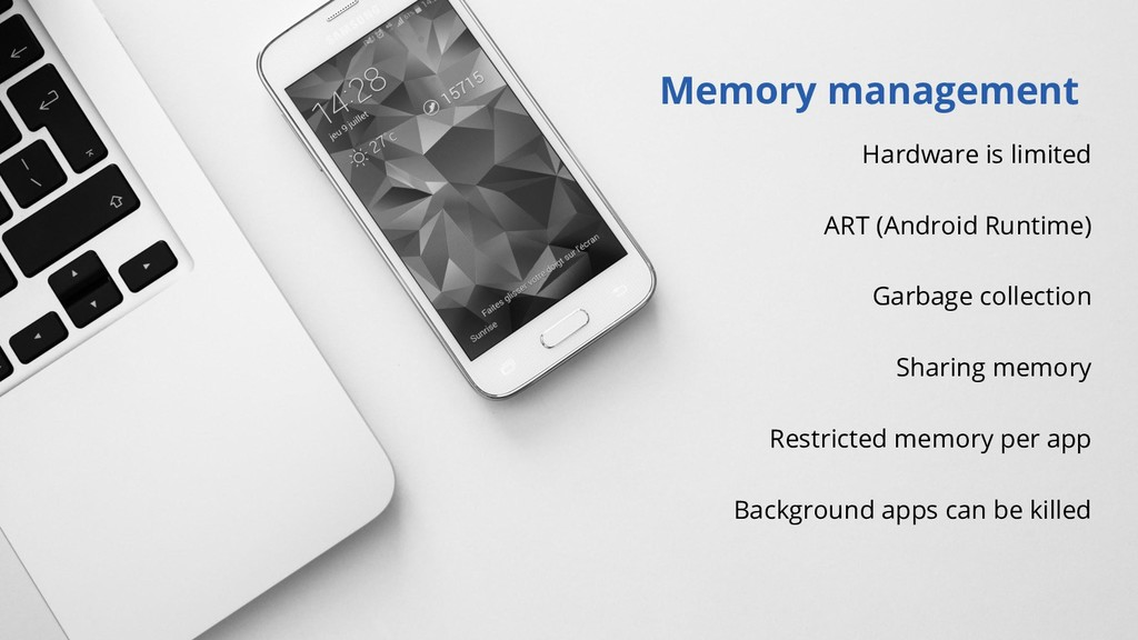Memory management Hardware is limited ART (Andr...