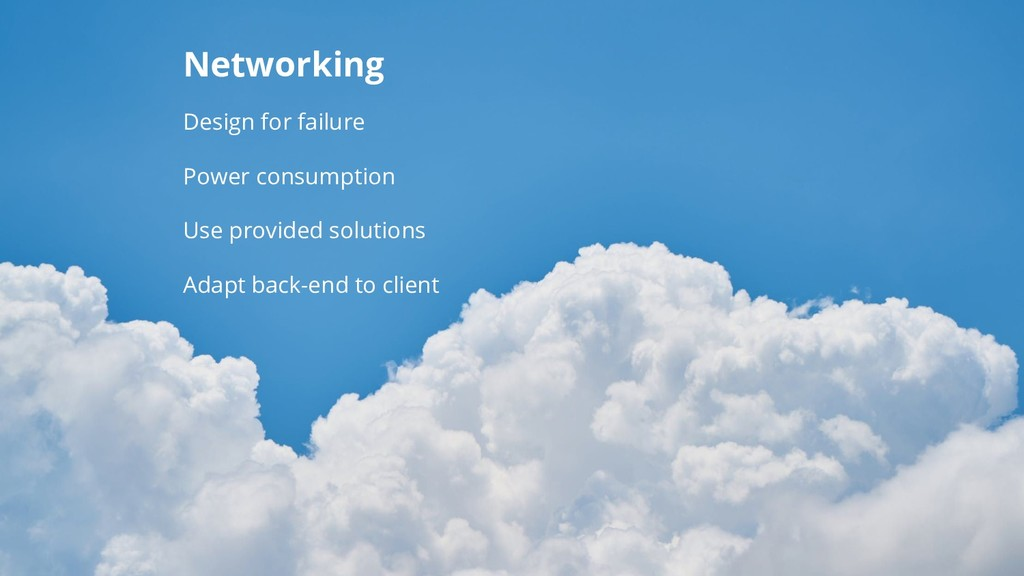 Networking Design for failure Power consumption...
