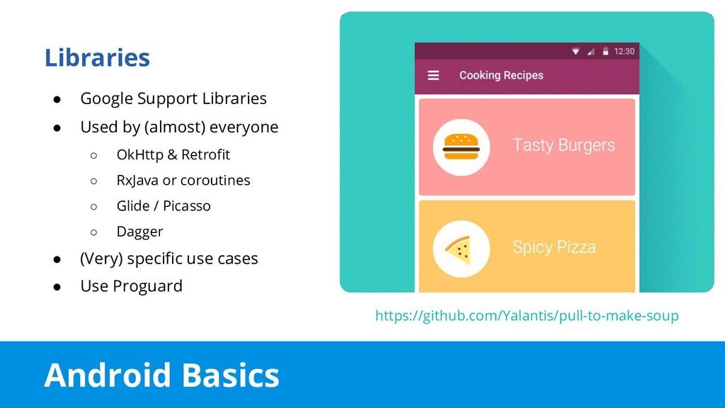 Android Basics Libraries ● Google Support Libra...