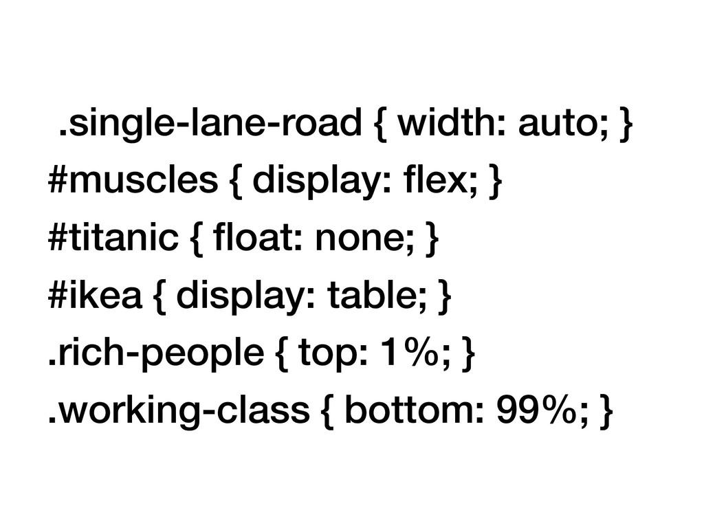 .single-lane-road { width: auto; }  #muscles {...