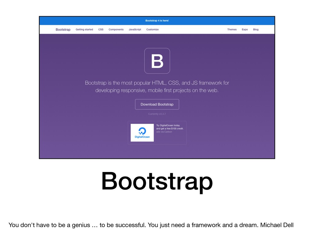 Bootstrap You don't have to be a genius … to be...