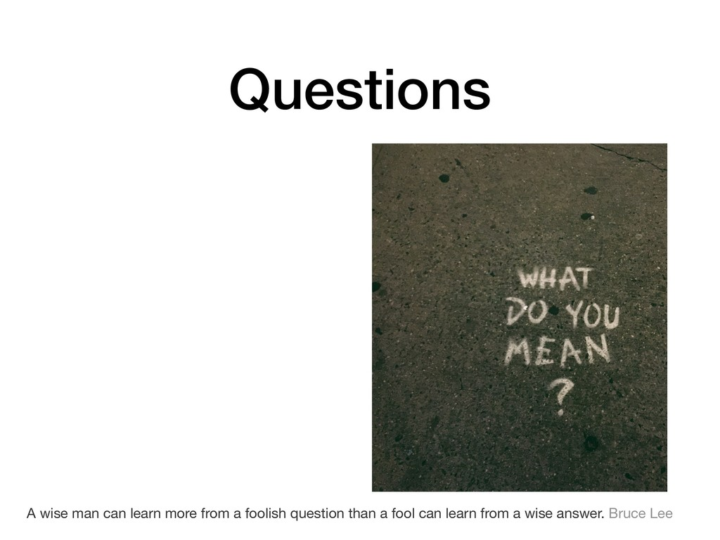 Questions A wise man can learn more from a fool...