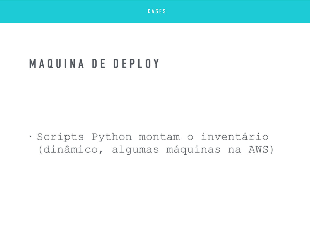 • Scripts Python montam o inventário (dinâmico,...