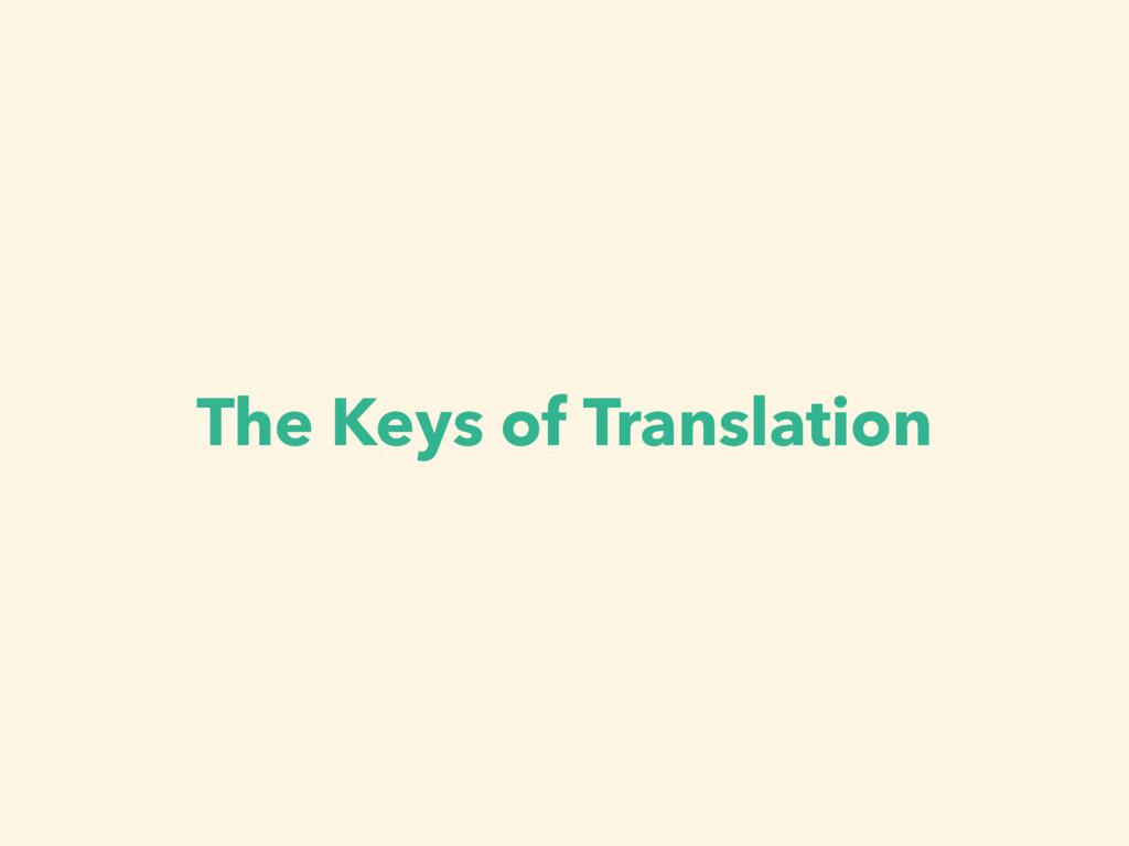 The Keys of Translation