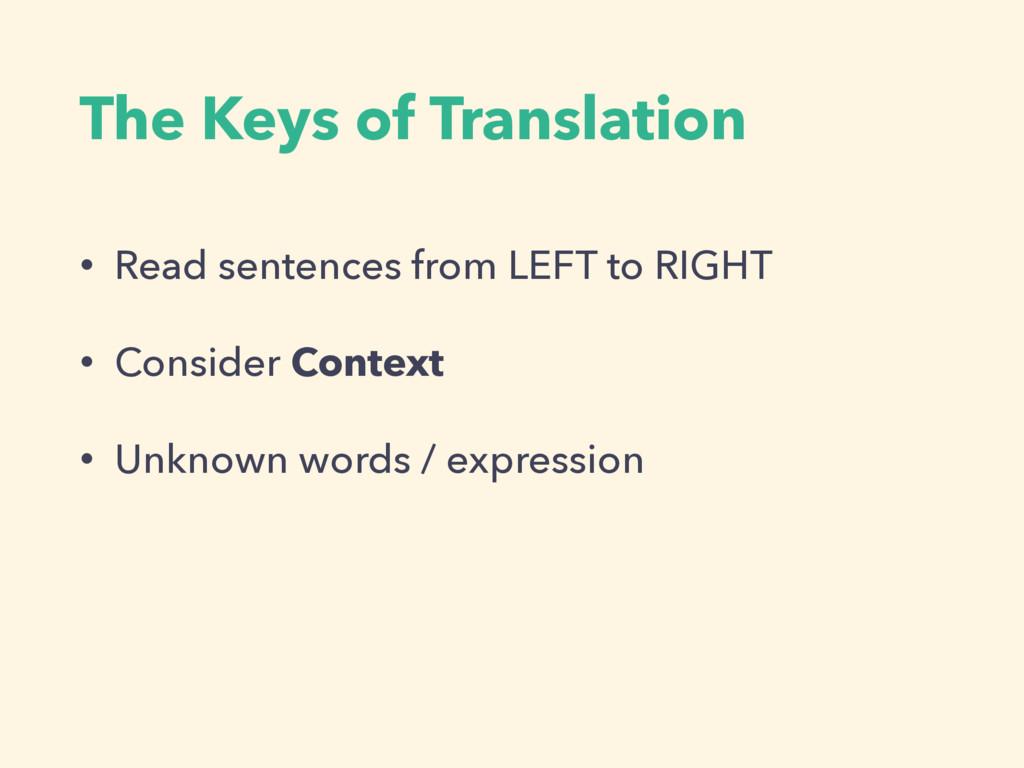 The Keys of Translation • Read sentences from L...