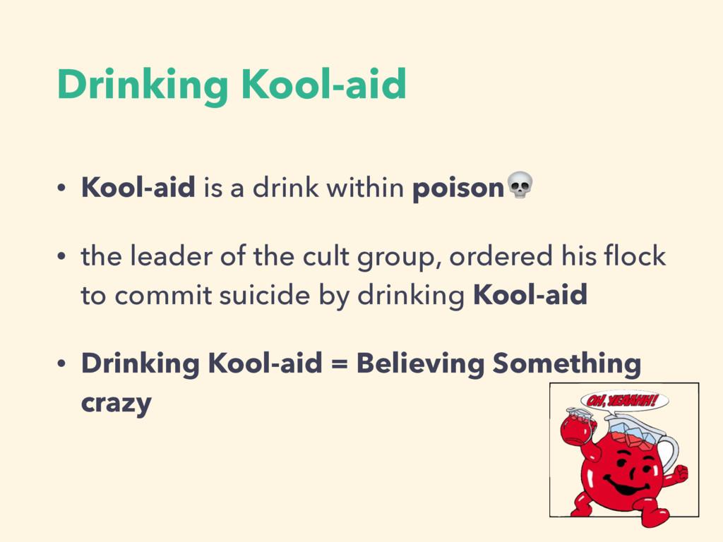 Drinking Kool-aid • Kool-aid is a drink within ...