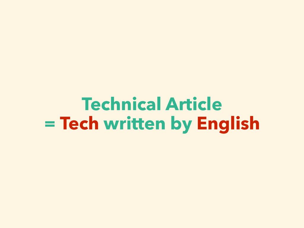 Technical Article = Tech written by English